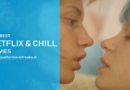 Netflix and Chill Movies Sexiest Movies to Stream